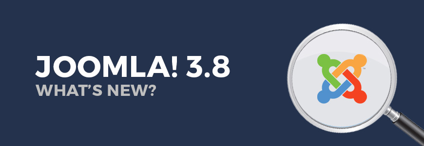 What's new in Joomla 3.8?