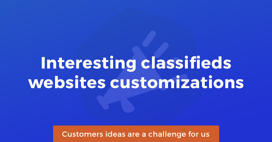 Interesting classifieds websites customizations ordered by customers
