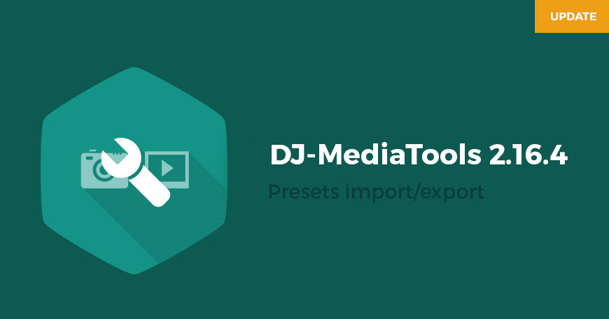 DJ-MediaTools 2.16.4 Update