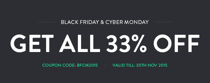 Ready steady go! Black Friday & Cyber Monday promotion is running! Get ALL 33% OFF!
